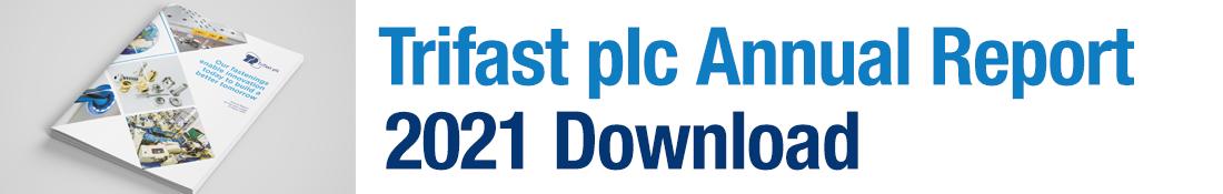 2021 Trifast plc AR Download